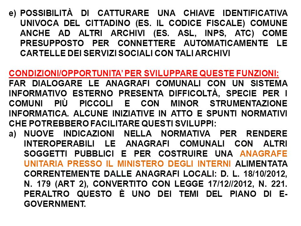 e)POSSIBILITÀ DI CATTURARE UNA CHIAVE IDENTIFICATIVA UNIVOCA DEL CITTADINO (ES.