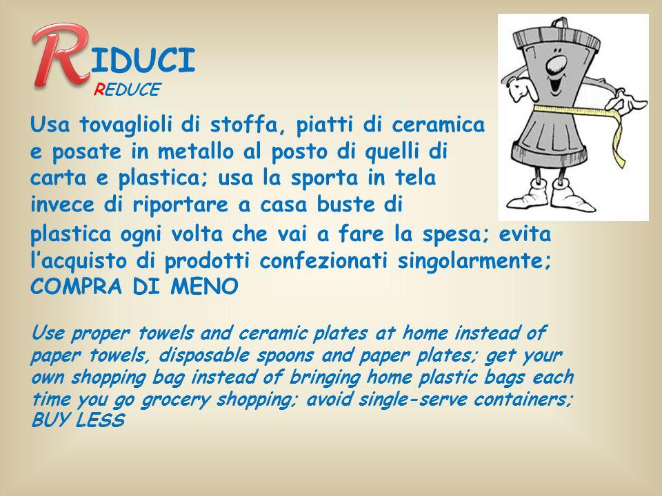 Usa tovaglioli di stoffa, piatti di ceramica e posate in metallo al posto di quelli di carta e plastica; usa la sporta in tela invece di riportare a c
