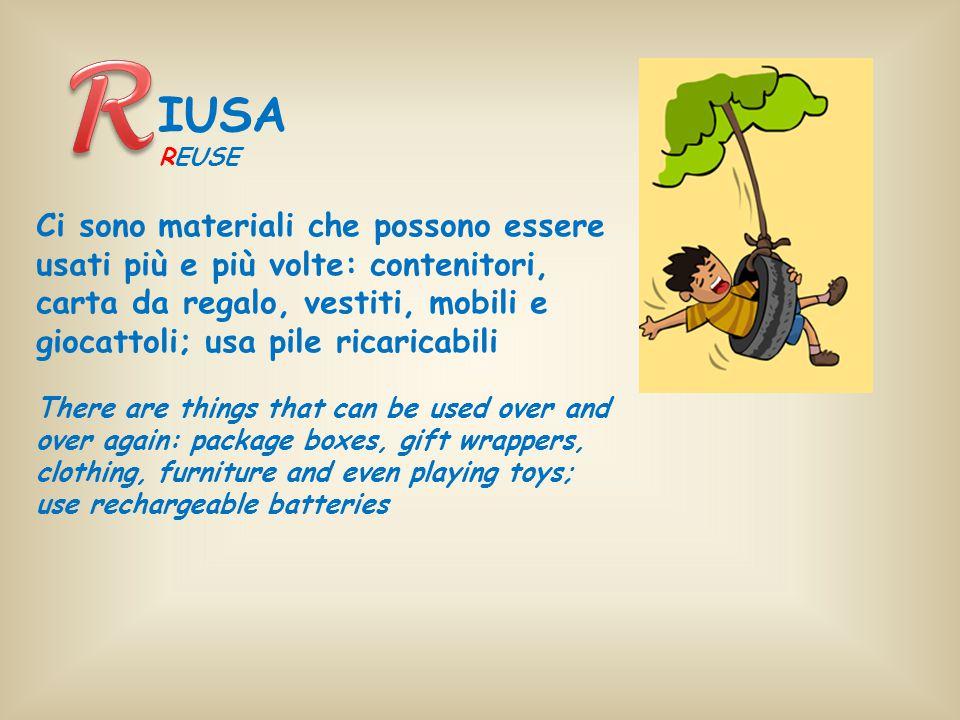 Ci sono materiali che possono essere usati più e più volte: contenitori, carta da regalo, vestiti, mobili e giocattoli; usa pile ricaricabili There ar