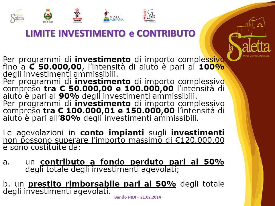 Per programmi di investimento di importo complessivo fino a € 50.000,00, l'intensità di aiuto è pari al 100% degli investimenti ammissibili.