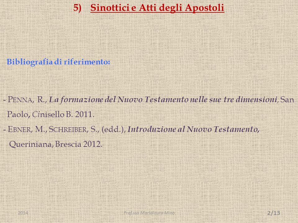 L'opera lucana – Vangelo e Atti degli apostoli - segue  Il genere letterario degli Atti.