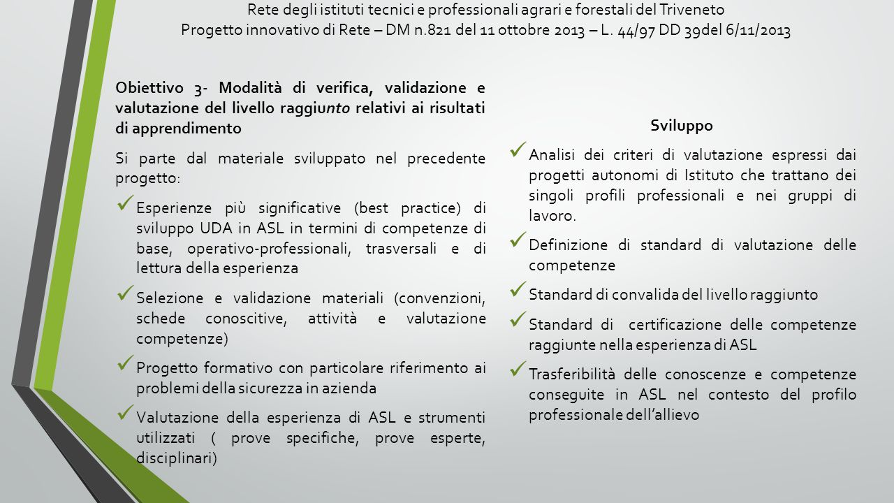 Rete degli istituti tecnici e professionali agrari e forestali del Triveneto Progetto innovativo di Rete – DM n.821 del 11 ottobre 2013 – L. 44/97 DD