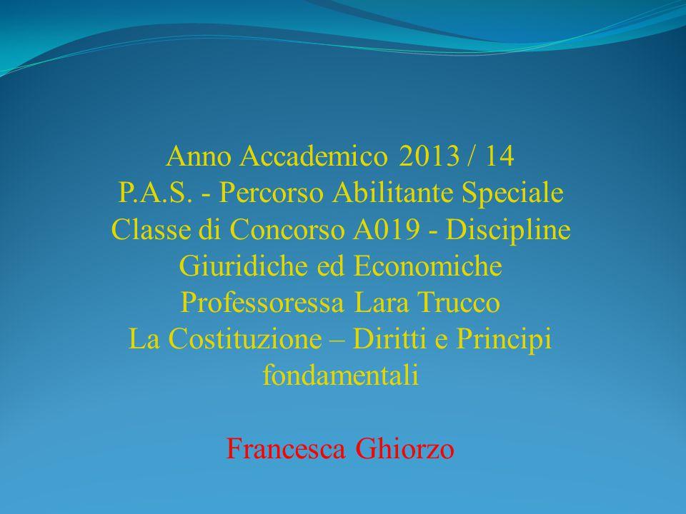 Anno Accademico 2013 / 14 P.A.S. - Percorso Abilitante Speciale Classe di Concorso A019 - Discipline Giuridiche ed Economiche Professoressa Lara Trucc