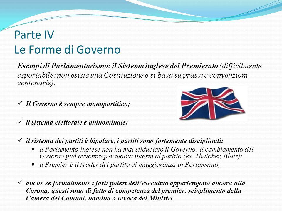 Parte IV Le Forme di Governo Esempi di Parlamentarismo: il Sistema inglese del Premierato (difficilmente esportabile: non esiste una Costituzione e si