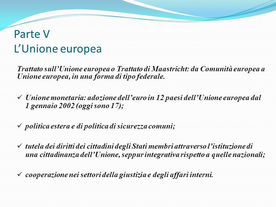 Trattato sull'Unione europea o Trattato di Maastricht: da Comunità europea a Unione europea, in una forma di tipo federale. Unione monetaria: adozione