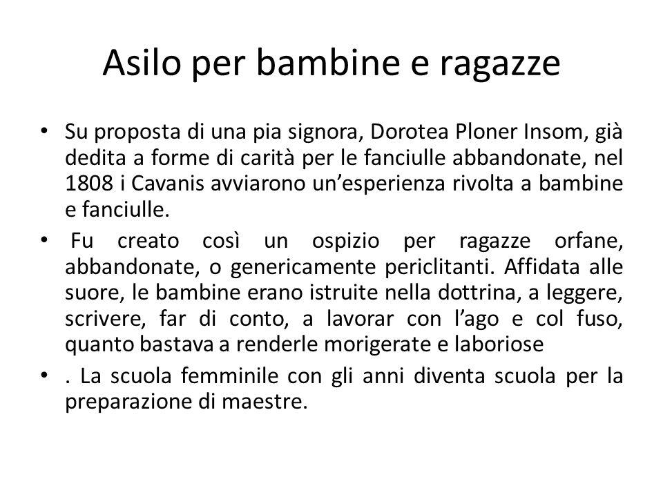 Asilo per bambine e ragazze Su proposta di una pia signora, Dorotea Ploner Insom, già dedita a forme di carità per le fanciulle abbandonate, nel 1808