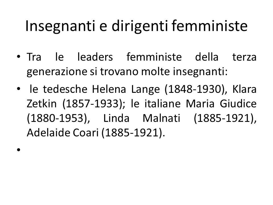 Insegnanti e dirigenti femministe Tra le leaders femministe della terza generazione si trovano molte insegnanti: le tedesche Helena Lange (1848-1930),