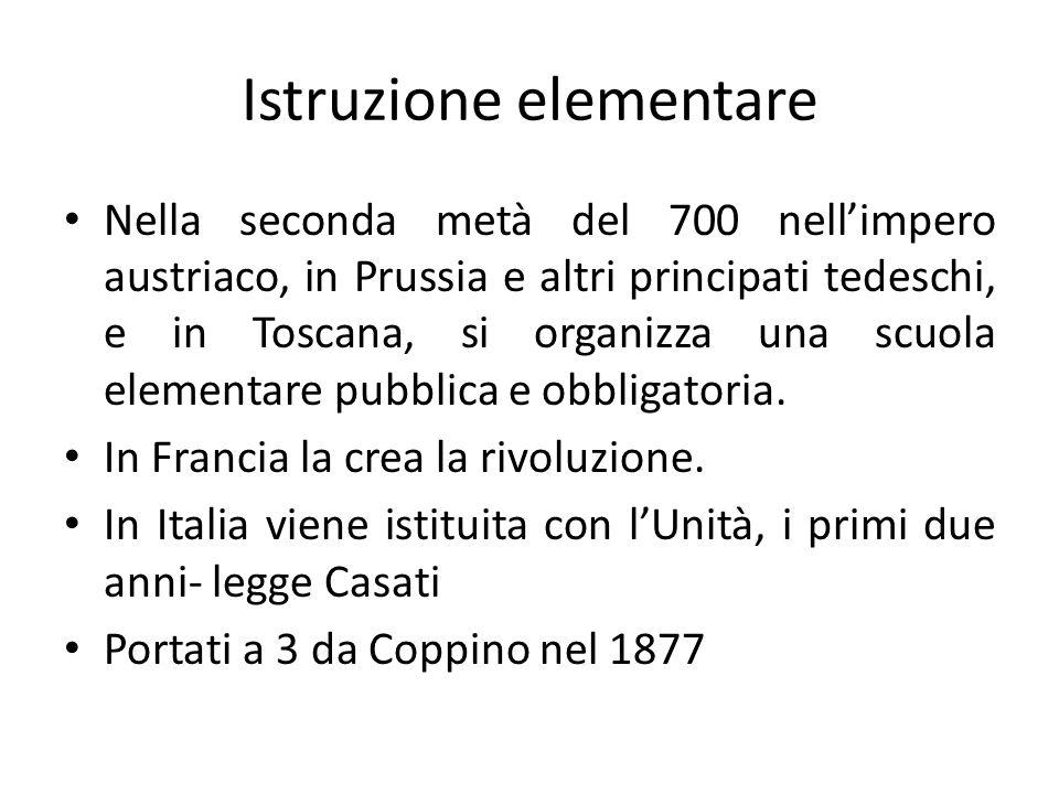 Istruzione elementare Nella seconda metà del 700 nell'impero austriaco, in Prussia e altri principati tedeschi, e in Toscana, si organizza una scuola