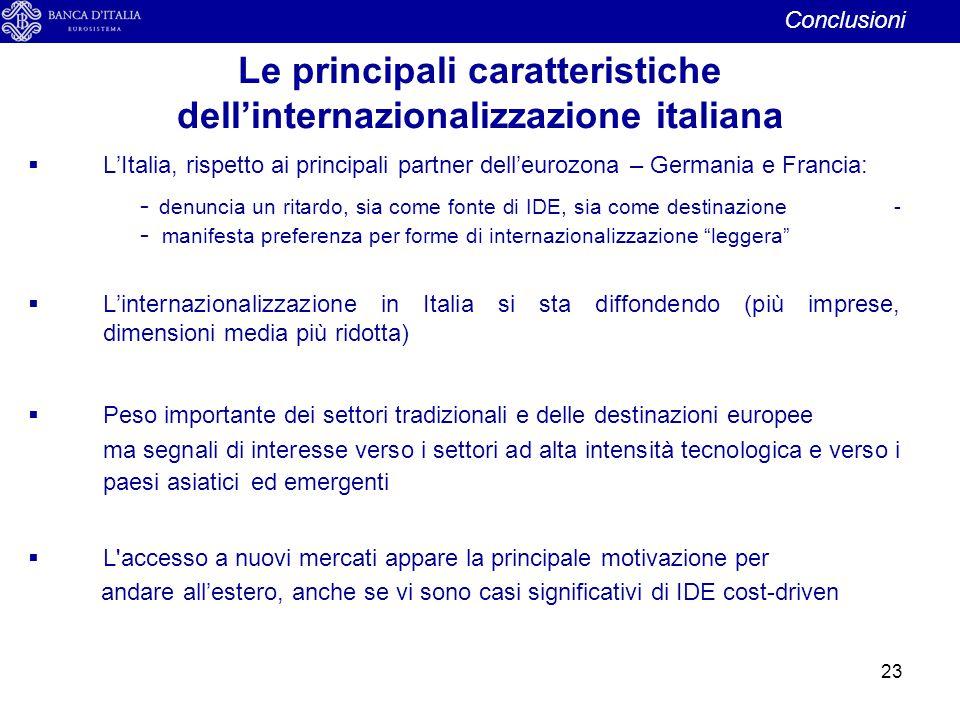 23  L'Italia, rispetto ai principali partner dell'eurozona – Germania e Francia: - denuncia un ritardo, sia come fonte di IDE, sia come destinazione