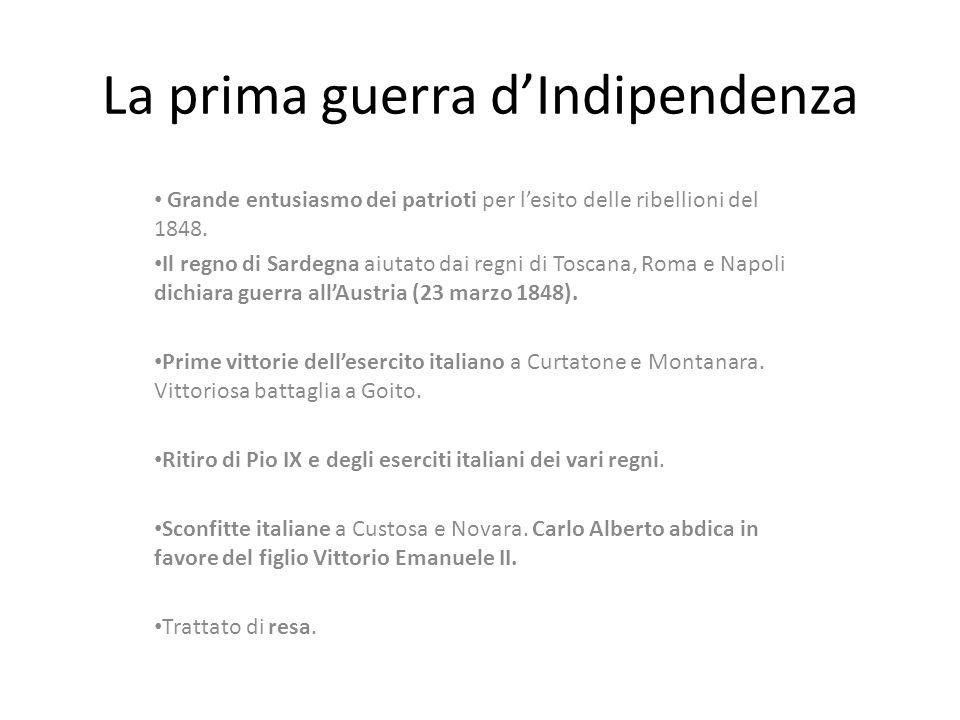 La prima guerra d'Indipendenza Grande entusiasmo dei patrioti per l'esito delle ribellioni del 1848. Il regno di Sardegna aiutato dai regni di Toscana