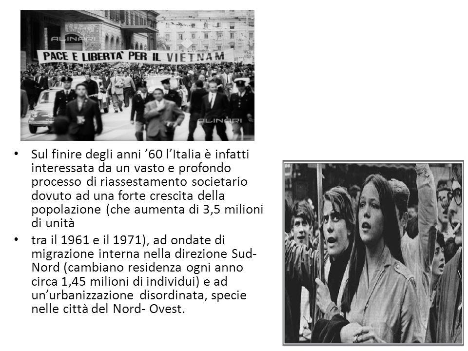 Sul finire degli anni '60 l'Italia è infatti interessata da un vasto e profondo processo di riassestamento societario dovuto ad una forte crescita del