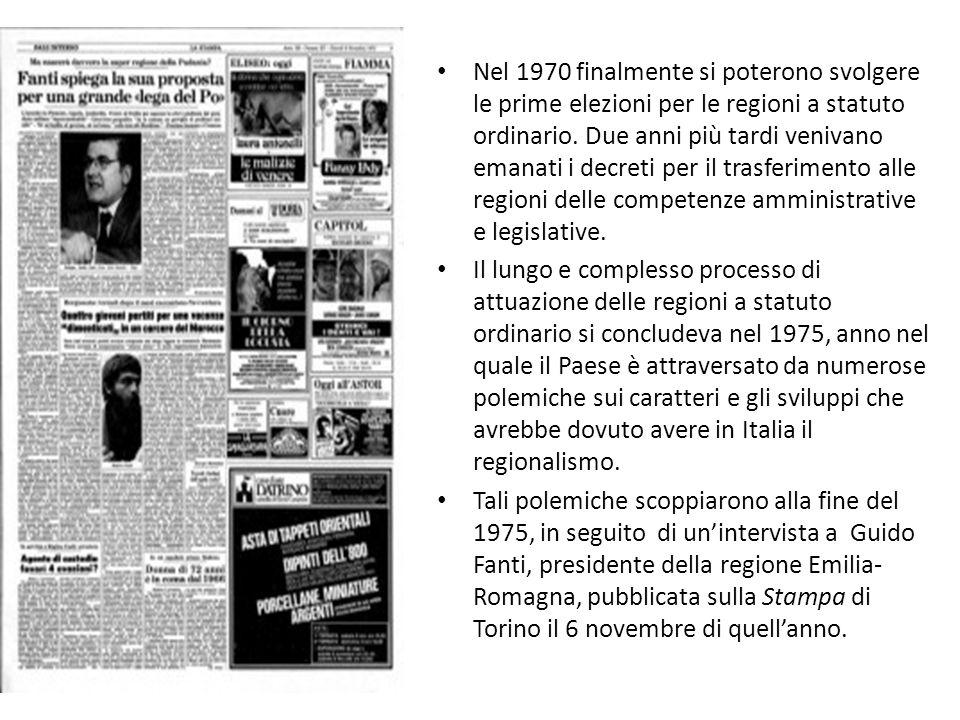 Nel 1970 finalmente si poterono svolgere le prime elezioni per le regioni a statuto ordinario. Due anni più tardi venivano emanati i decreti per il tr