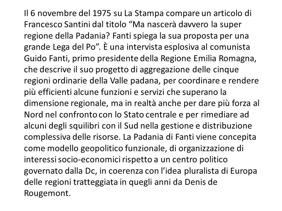 """Il 6 novembre del 1975 su La Stampa compare un articolo di Francesco Santini dal titolo """"Ma nascerà davvero la super regione della Padania? Fanti spie"""