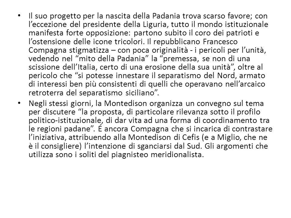 Il suo progetto per la nascita della Padania trova scarso favore; con l'eccezione del presidente della Liguria, tutto il mondo istituzionale manifesta