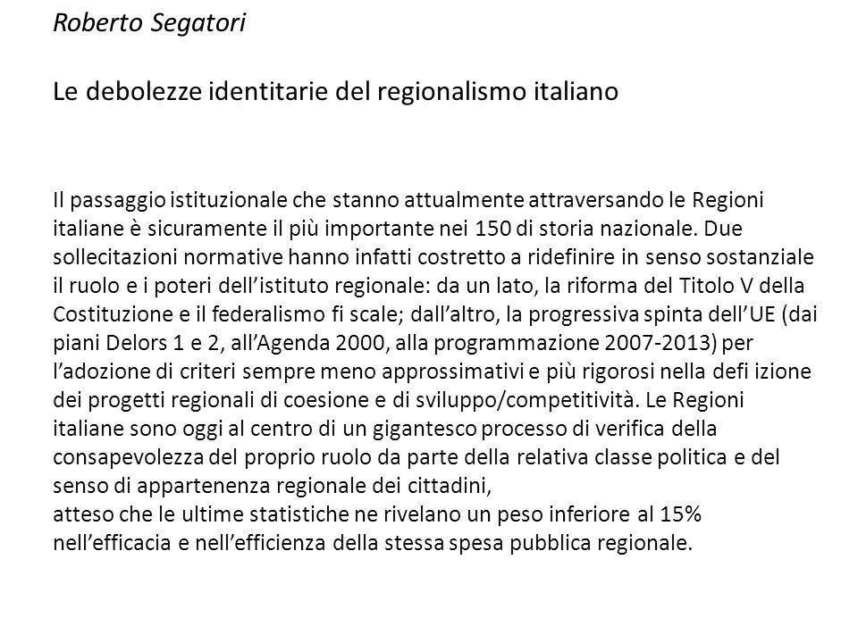 Roberto Segatori Le debolezze identitarie del regionalismo italiano Il passaggio istituzionale che stanno attualmente attraversando le Regioni italian