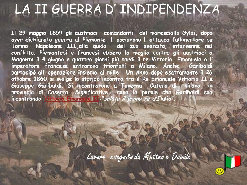 Il 29 maggio 1859 gli austriaci comandanti del maresciallo Gylai, dopo aver dichiarato guerra al Piemonte, l' asciarono l' attacco fallimentare su Torino.