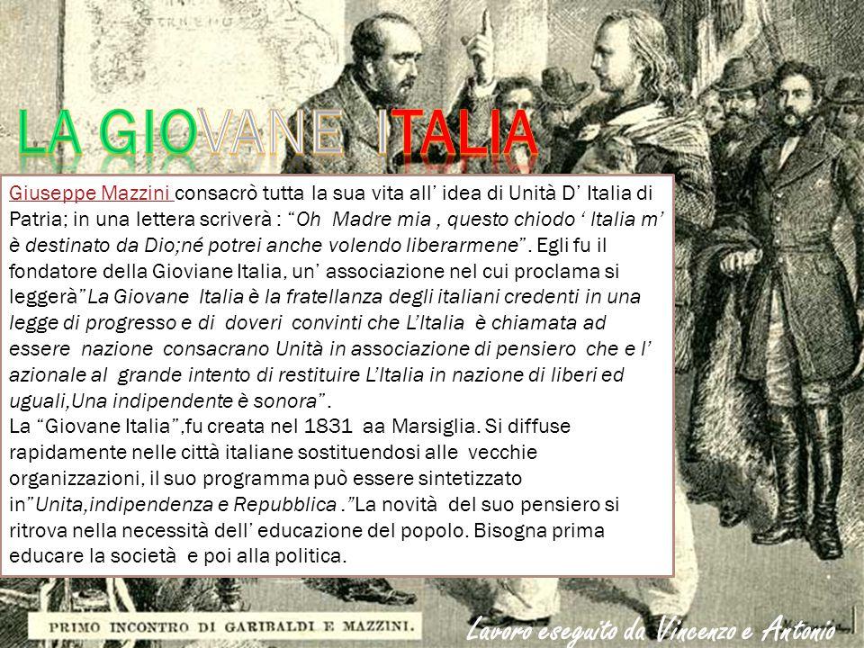 Giuseppe Mazzini Giuseppe Mazzini consacrò tutta la sua vita all' idea di Unità D' Italia di Patria; in una lettera scriverà : Oh Madre mia, questo chiodo ' Italia m' è destinato da Dio;né potrei anche volendo liberarmene .