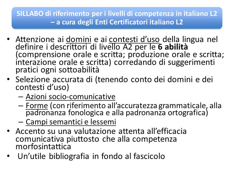 SILLABO di riferimento per i livelli di competenza in italiano L2 – a cura degli Enti Certificatori italiano L2 Attenzione ai domini e ai contesti d'u