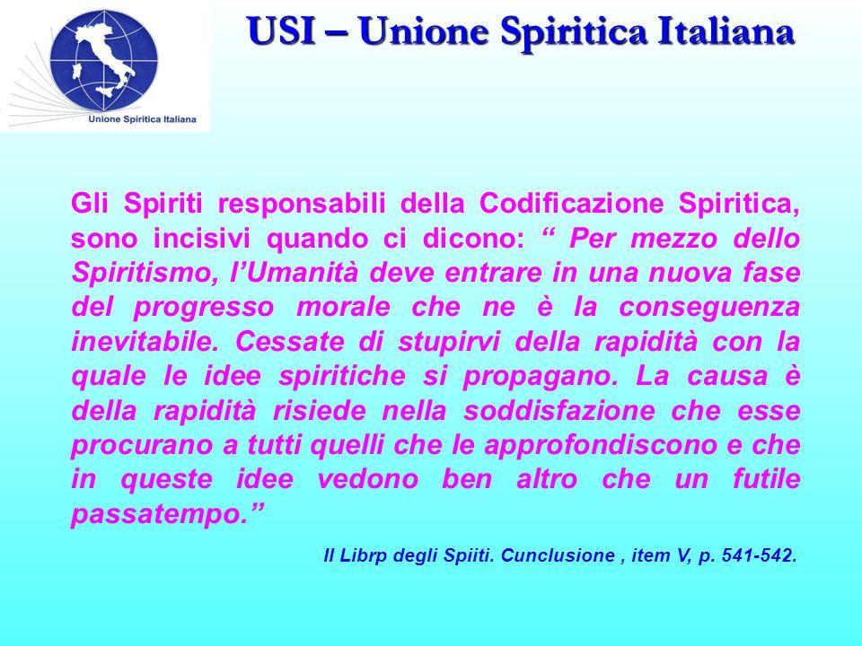 """USI – Unione Spiritica Italiana Gli Spiriti responsabili della Codificazione Spiritica, sono incisivi quando ci dicono: """" Per mezzo dello Spiritismo,"""