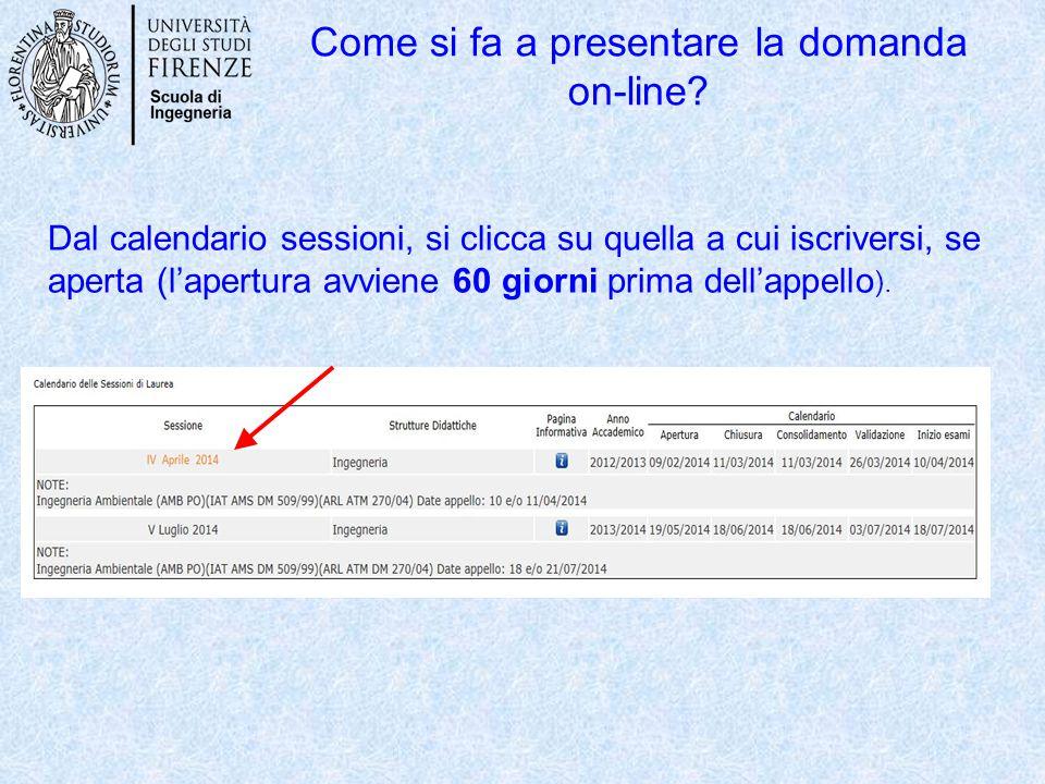 Come si fa a presentare la domanda on-line? Dal calendario sessioni, si clicca su quella a cui iscriversi, se aperta (l'apertura avviene 60 giorni pri