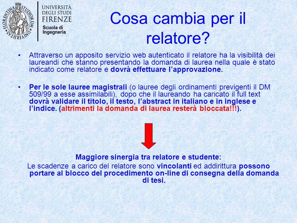 Cosa cambia per il relatore? Attraverso un apposito servizio web autenticato il relatore ha la visibilità dei laureandi che stanno presentando la doma