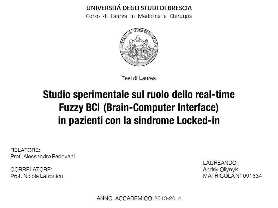 UNIVERSITÁ DEGLI STUDI DI BRESCIA Corso di Laurea in Medicina e Chirurgia Studio sperimentale sul ruolo dello real-time Fuzzy BCI (Brain-Computer Inte