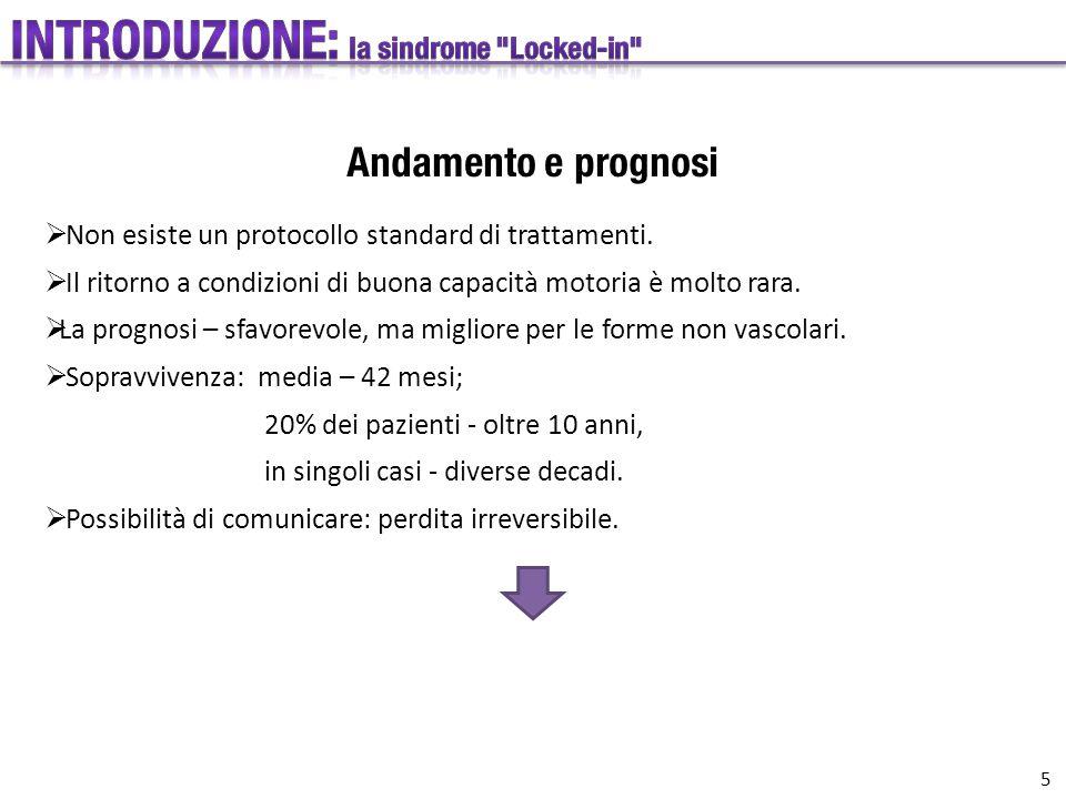 Andamento e prognosi  Non esiste un protocollo standard di trattamenti.
