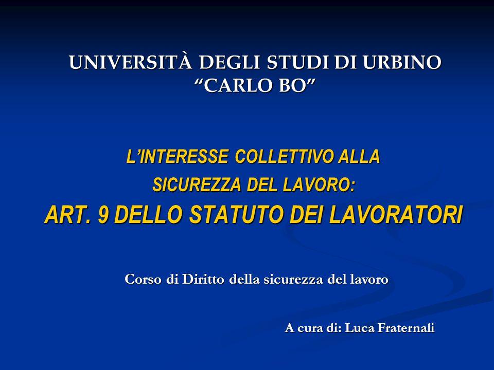 UNIVERSITÀ DEGLI STUDI DI URBINO CARLO BO L'INTERESSE COLLETTIVO ALLA SICUREZZA DEL LAVORO: ART.
