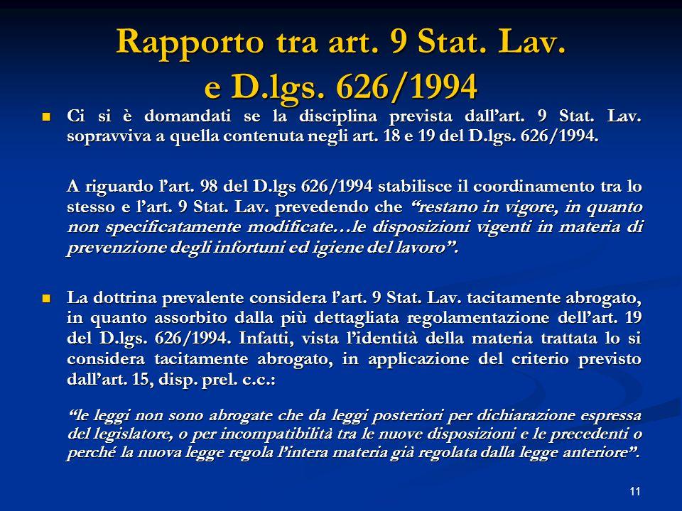 11 Rapporto tra art. 9 Stat. Lav. e D.lgs.