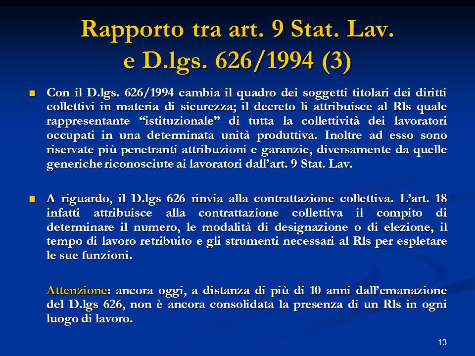 13 Rapporto tra art. 9 Stat. Lav. e D.lgs. 626/1994 (3) Con il D.lgs.