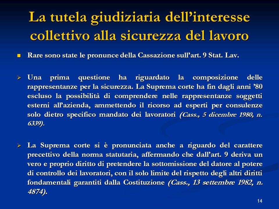 14 La tutela giudiziaria dell'interesse collettivo alla sicurezza del lavoro Rare sono state le pronunce della Cassazione sull'art.