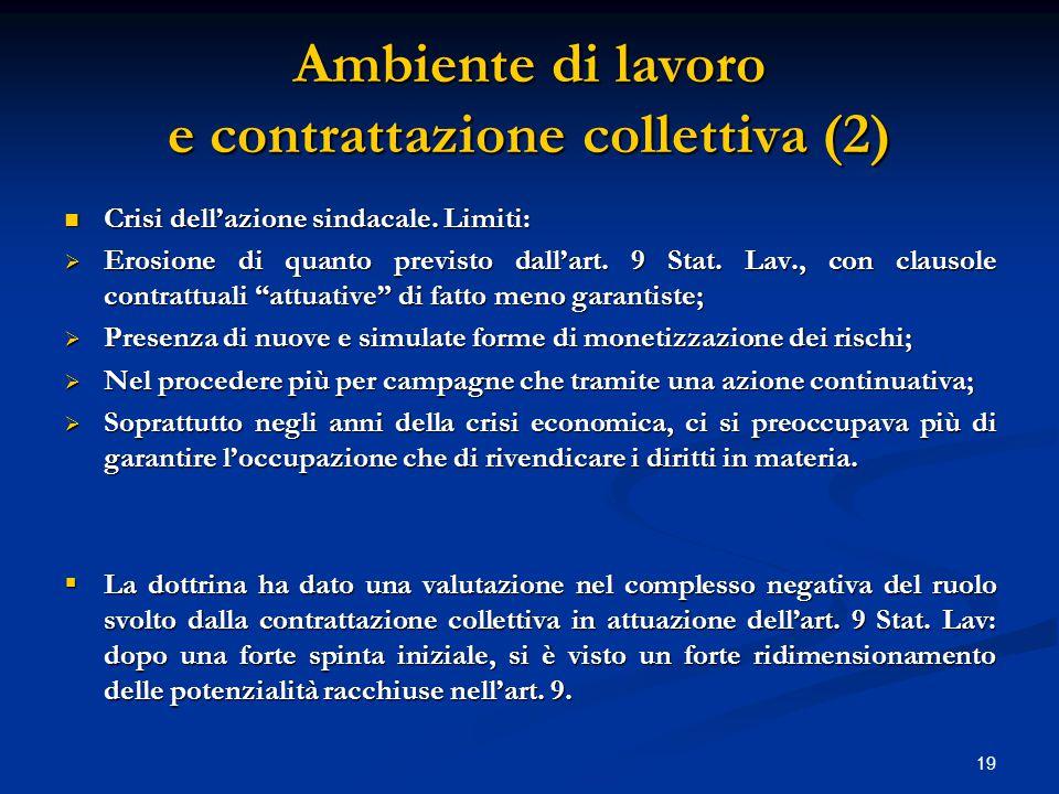 19 Ambiente di lavoro e contrattazione collettiva (2) Crisi dell'azione sindacale.