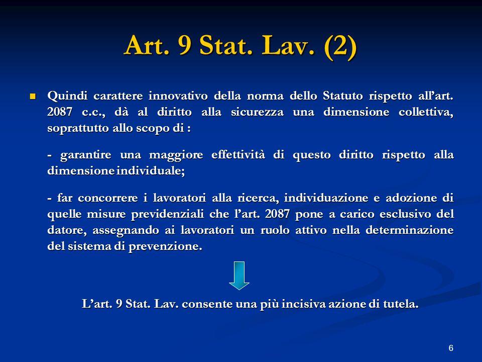 6 Art. 9 Stat. Lav. (2) Quindi carattere innovativo della norma dello Statuto rispetto all'art.
