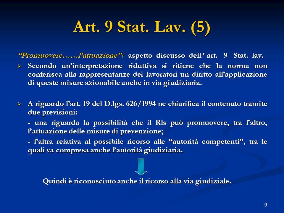9 Art. 9 Stat. Lav. (5) Promuovere……l'attuazione : aspetto discusso dell ' art.