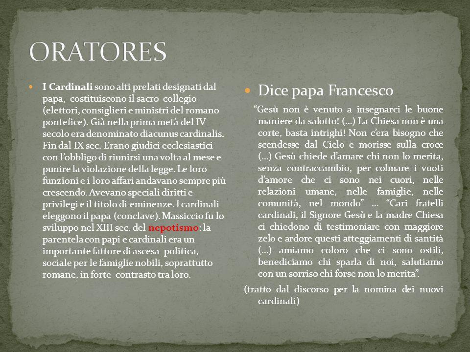 I Cardinali sono alti prelati designati dal papa, costituiscono il sacro collegio (elettori, consiglieri e ministri del romano pontefice). Già nella p