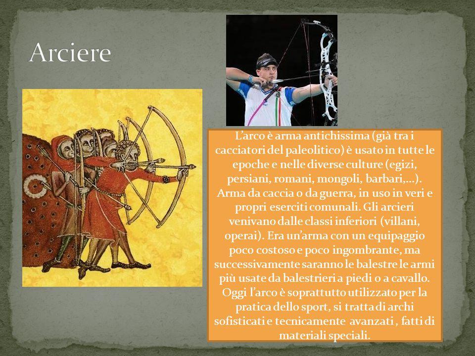 L'arco è arma antichissima (già tra i cacciatori del paleolitico) è usato in tutte le epoche e nelle diverse culture (egizi, persiani, romani, mongoli