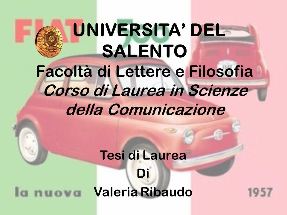 UNIVERSITA' DEL SALENTO Facoltà di Lettere e Filosofia Corso di Laurea in Scienze della Comunicazione Tesi di Laurea Di Valeria Ribaudo