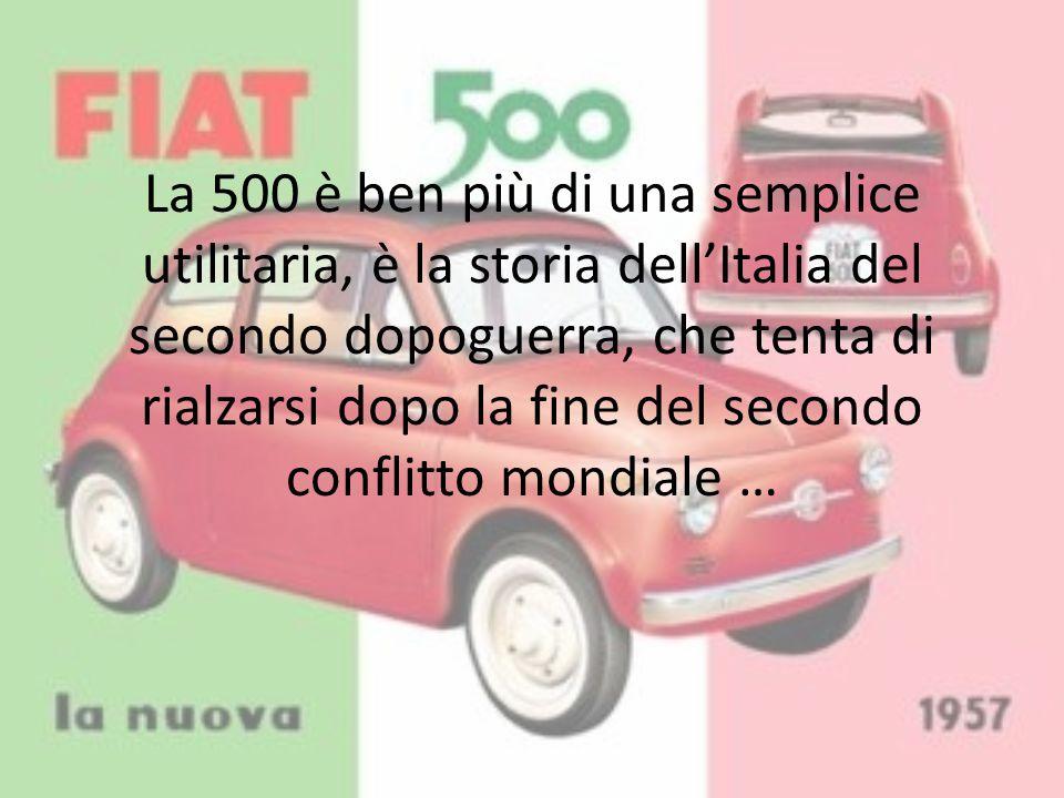 La 500 è ben più di una semplice utilitaria, è la storia dell'Italia del secondo dopoguerra, che tenta di rialzarsi dopo la fine del secondo conflitto