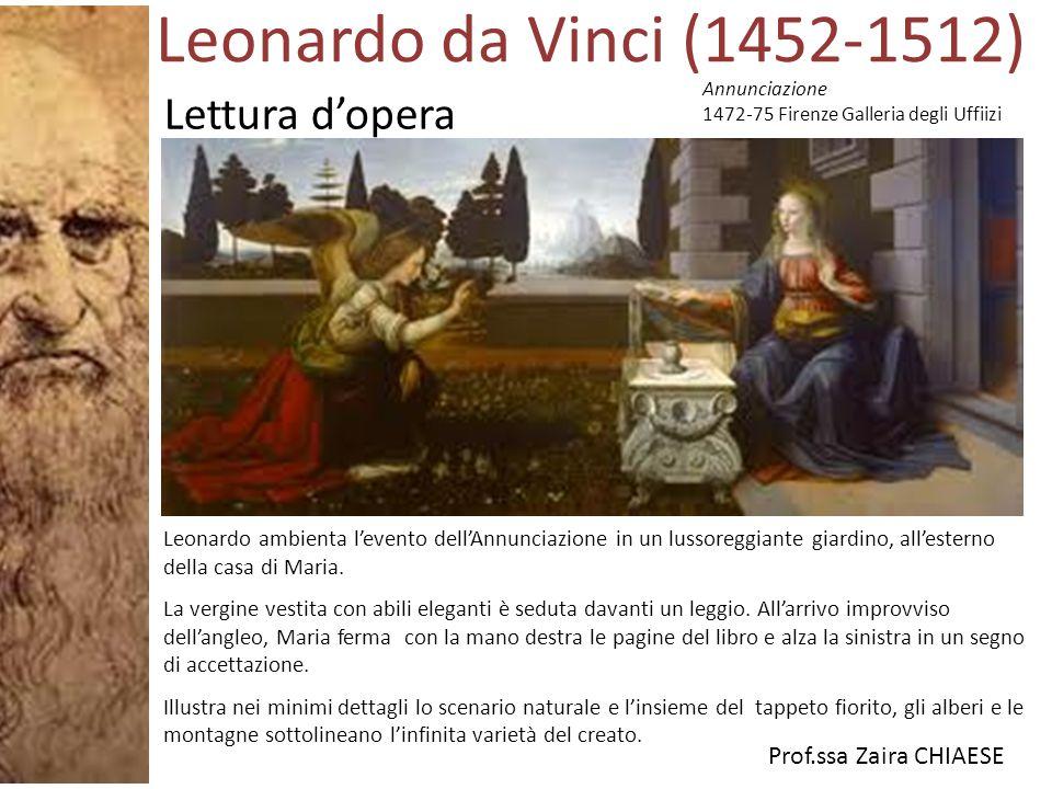 Prof.ssa Zaira CHIAESE Annunciazione 1472-75 Firenze Galleria degli Uffiizi Leonardo ambienta l'evento dell'Annunciazione in un lussoreggiante giardin