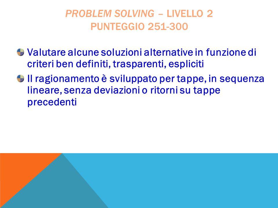 Valutare alcune soluzioni alternative in funzione di criteri ben definiti, trasparenti, espliciti Il ragionamento è sviluppato per tappe, in sequenza