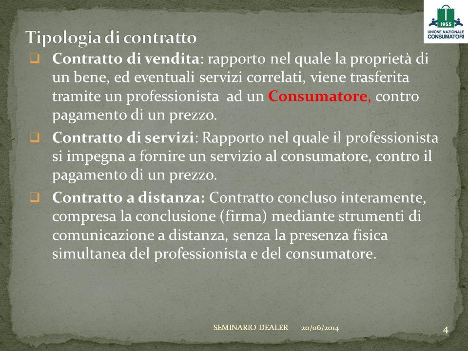  Contratto di vendita: rapporto nel quale la proprietà di un bene, ed eventuali servizi correlati, viene trasferita tramite un professionista ad un C