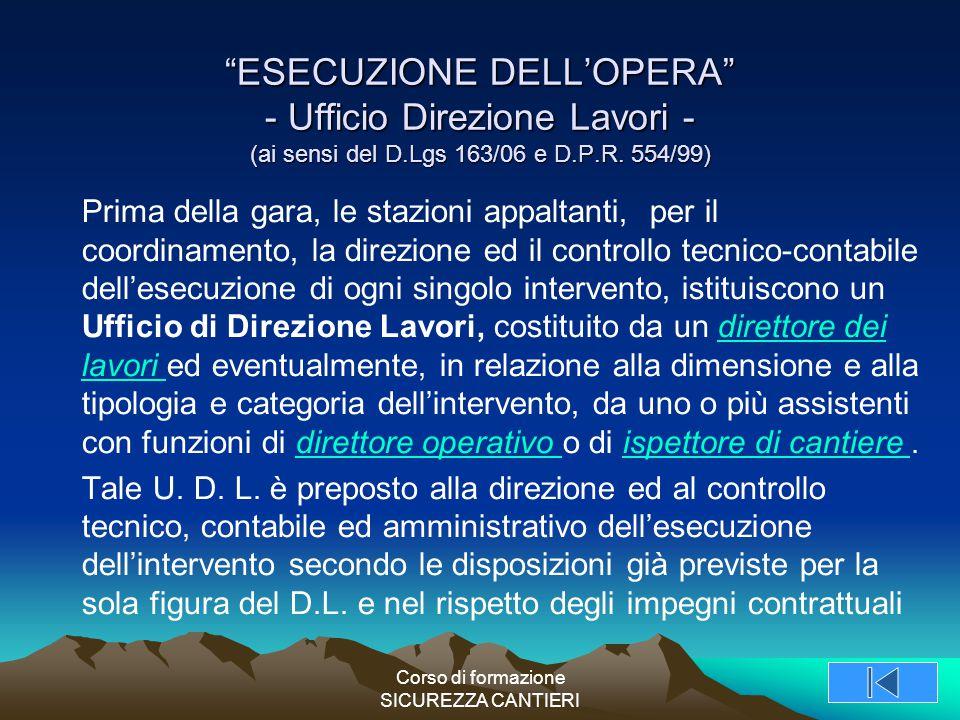 """Corso di formazione SICUREZZA CANTIERI """"ESECUZIONE DELL'OPERA"""" - Ufficio Direzione Lavori - (ai sensi del D.Lgs 163/06 e D.P.R. 554/99) Prima della ga"""