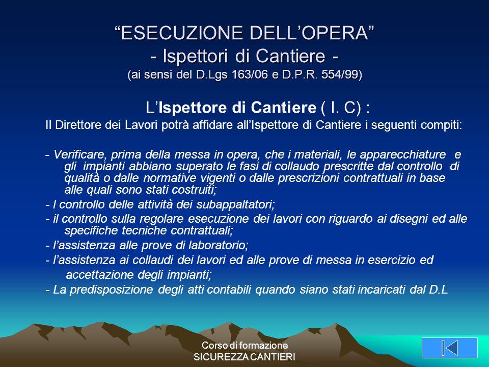 """Corso di formazione SICUREZZA CANTIERI """"ESECUZIONE DELL'OPERA"""" - Ispettori di Cantiere - (ai sensi del D.Lgs 163/06 e D.P.R. 554/99) L'Ispettore di Ca"""