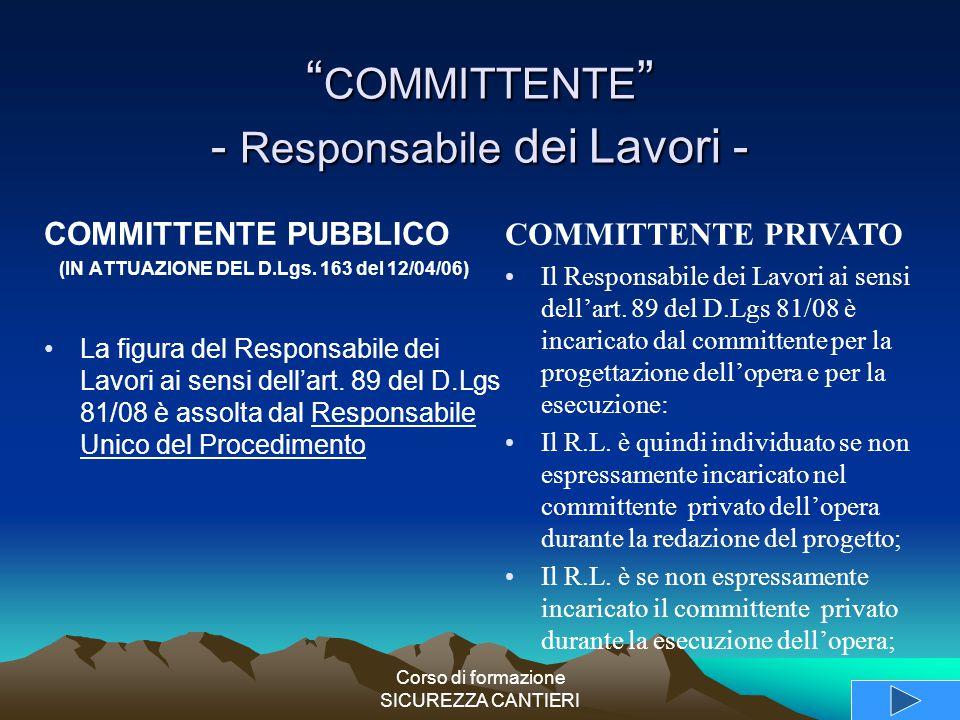 """Corso di formazione SICUREZZA CANTIERI """" COMMITTENTE """" - Responsabile dei Lavori - COMMITTENTE PUBBLICO (IN ATTUAZIONE DEL D.Lgs. 163 del 12/04/06) La"""