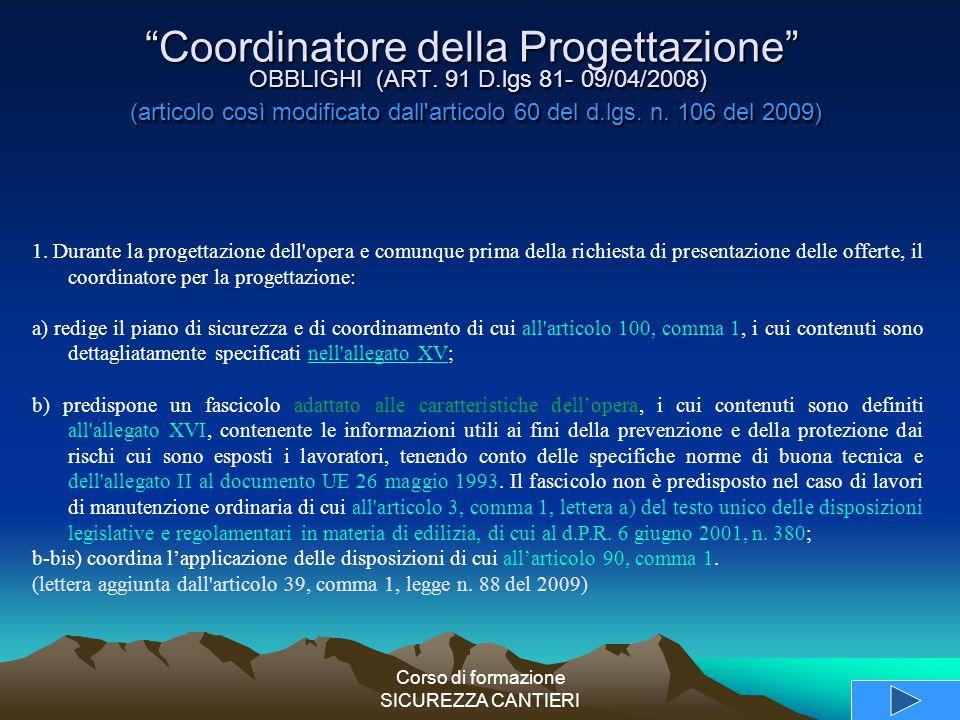 """Corso di formazione SICUREZZA CANTIERI """"Coordinatore della Progettazione"""" OBBLIGHI (ART. 91 D.lgs 81- 09/04/2008) (articolo così modificato dall'artic"""