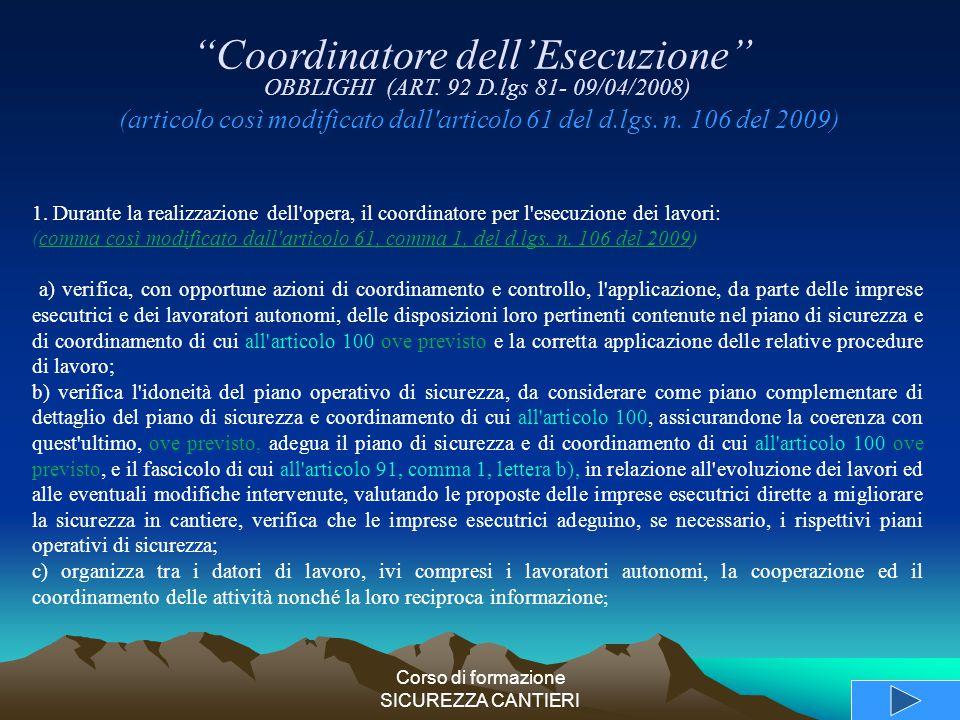 Corso di formazione SICUREZZA CANTIERI 1. Durante la realizzazione dell'opera, il coordinatore per l'esecuzione dei lavori: (comma così modificato dal