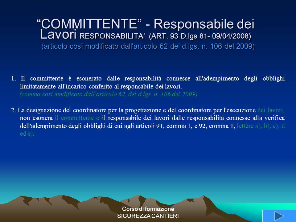 """Corso di formazione SICUREZZA CANTIERI """"COMMITTENTE"""" - Responsabile dei Lavori RESPONSABILITA' (ART. 93 D.lgs 81- 09/04/2008) (articolo così modificat"""