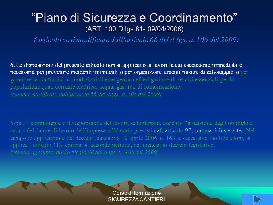 """Corso di formazione SICUREZZA CANTIERI """"Piano di Sicurezza e Coordinamento"""" (ART. 100 D.lgs 81- 09/04/2008) (articolo così modificato dall'articolo 66"""
