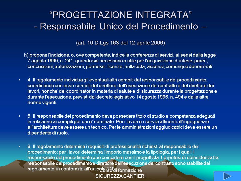 """Corso di formazione SICUREZZA CANTIERI """"PROGETTAZIONE INTEGRATA"""" - Responsabile Unico del Procedimento – (art. 10 D.Lgs 163 del 12 aprile 2006) h) pro"""