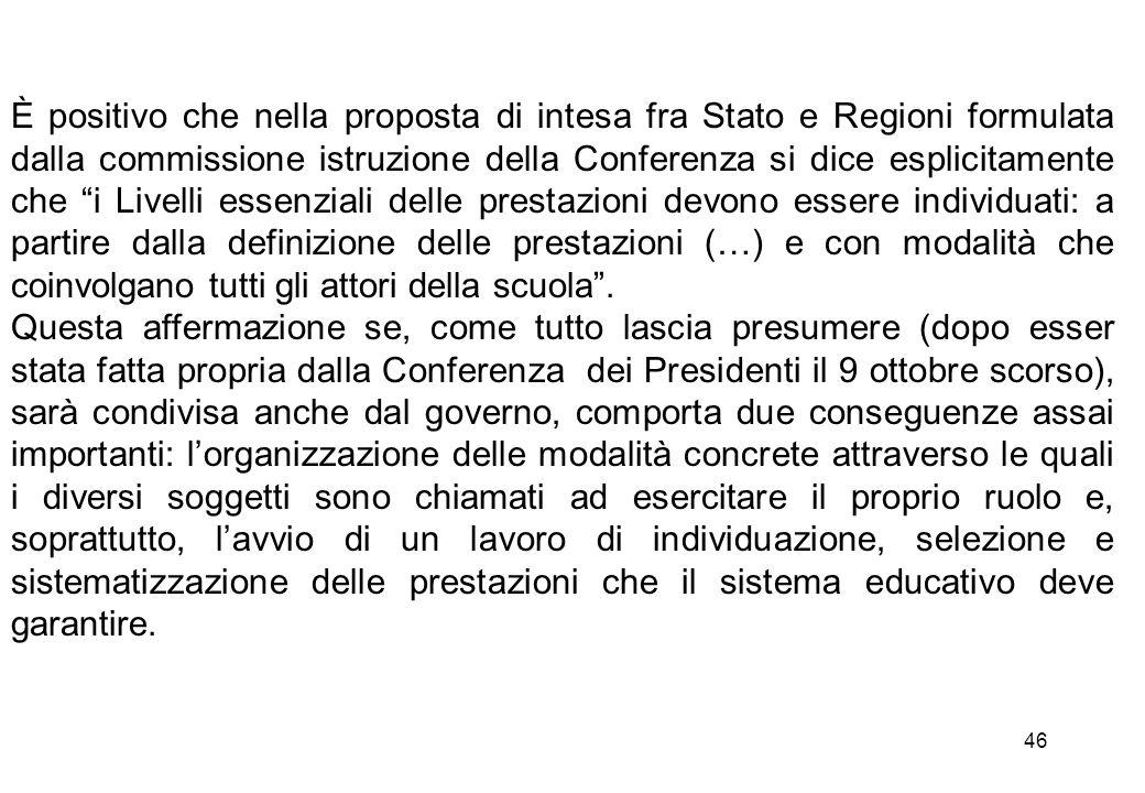 """46 È positivo che nella proposta di intesa fra Stato e Regioni formulata dalla commissione istruzione della Conferenza si dice esplicitamente che """"i L"""